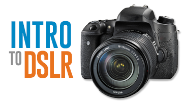 Intro to DSLR PHOTOGRAPHY Camera CLASS